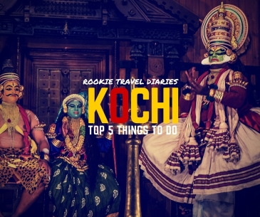 Top 10 things To Do In Kochi by Rookie Travel Diaries