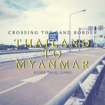 Thailand To Myanmar - Crossing The Land Border